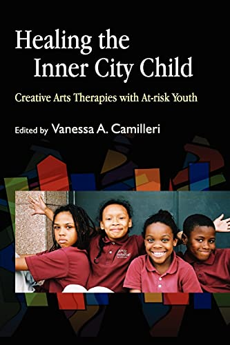 9781843108245: Healing the Inner City Child: Creative Arts Therapies with At-risk Youth