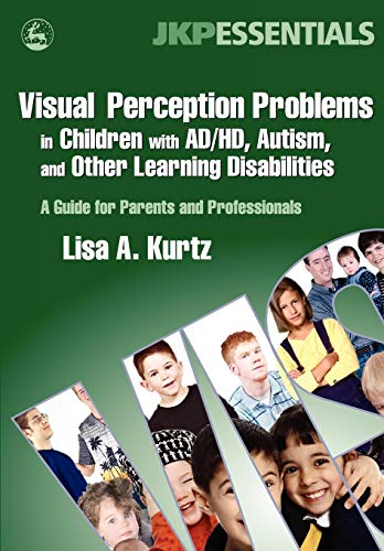 9781843108269: Visual Perception Problems in Children With AD/HD, Autism, And Other Learning Disabilities