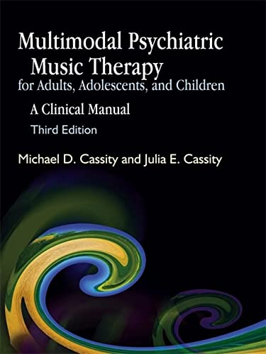 9781843108313: Multimodal Psychiatric Music Therapy for Adults, Adolescents, and Children: A Clinical Manual Third Edition