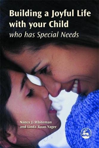 9781843108412: Building a Joyful Life with your Child who has Special Needs