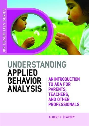 9781843108603: Understanding Applied Behavior Analysis: An Introduction to ABA for Parents, Teachers, and Other Professionals