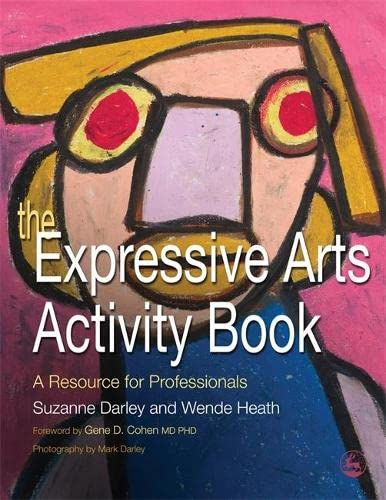 9781843108610: The Expressive Arts Activity Book: A Resource for Professionals