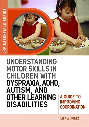 Understanding Motor Skills in Children with Dyspraxia, ADHD, Autism, and Other Learning ...