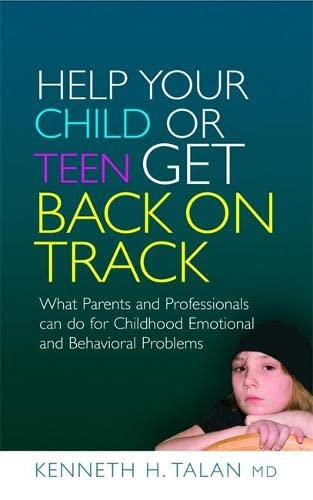 9781843108702: Help Your Child or Teen Get Back on Track: What Parents and Professionals can do for Childhood Emotional and Behavioral Problems