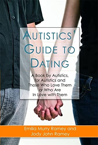 9781843108818: Autistics' Guide to Dating: A Book by Autistics, for Autistics and Those Who Love Them or Who Are in Love with Them