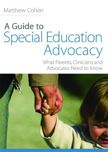 9781843108931: A Guide to Special Education Advocacy: What Parents, Clinicians and Advocates Need to Know