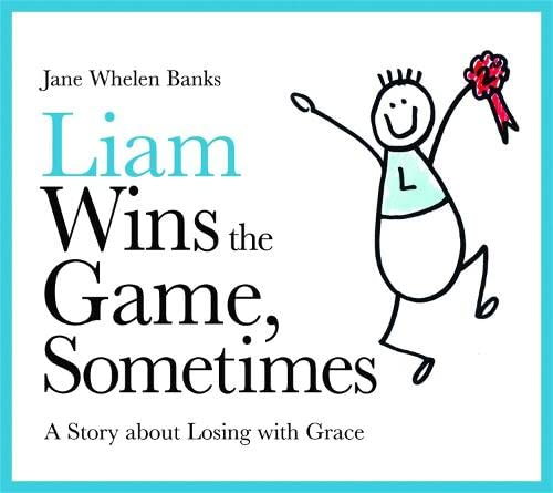 9781843108986: Liam Wins the Game, Sometimes: A Story About Losing with Grace (Liam Books)