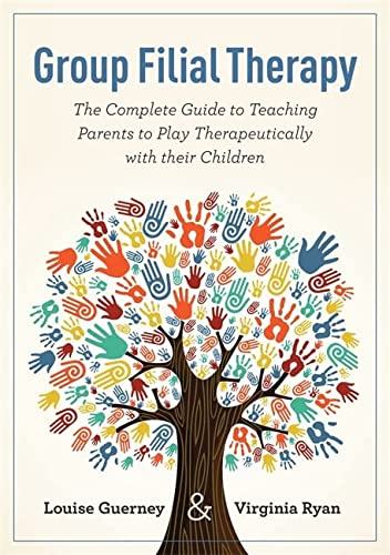 9781843109112: Group Filial Therapy: The Complete Guide to Teaching Parents to Play Therapeutically with their Children