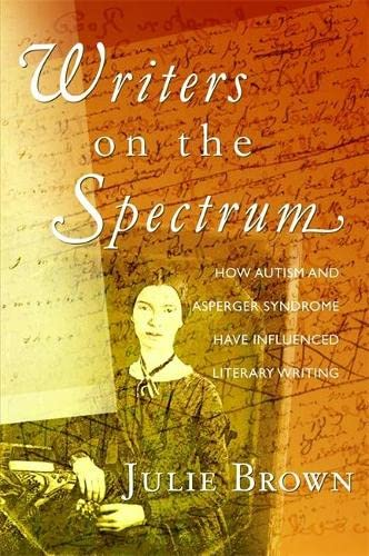 9781843109136: Writers on the Spectrum: How Autism and Asperger Syndrome have Influenced Literary Writing