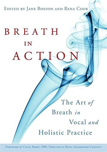 9781843109426: Breath in Action: The Art of Breath in Vocal and Holistic Practice