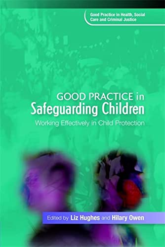 9781843109457: Good Practice in Safeguarding Children: Working Effectively in Child Protection (Good Practice in Health, Social Care and Criminal Justice)