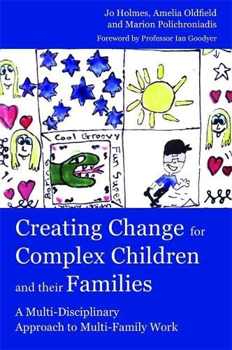 9781843109655: Creating Change for Complex Children and their Families: A Multi-Disciplinary Approach to Multi-Family Work