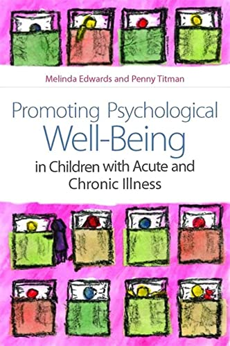 9781843109679: Promoting Psychological Well-Being in Children with Acute and Chronic Illness
