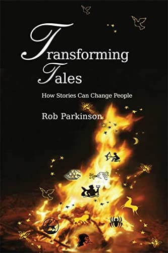 9781843109747: Transforming Tales: How Stories Can Change People