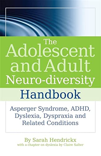 9781843109808: The Adolescent and Adult Neuro-diversity Handbook: Asperger Syndrome, ADHD, Dyslexia, Dyspraxia and Related Conditions