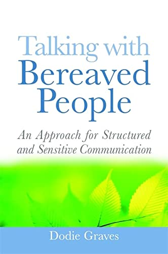 9781843109884: Talking With Bereaved People: An Approach for Structured and Sensitive Communication