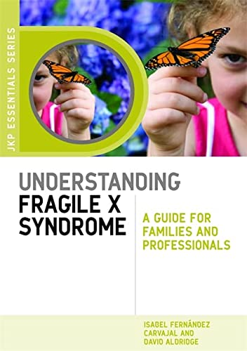 9781843109914: Understanding Fragile X Syndrome: A Guide for Families and Professionals (JKP Essentials)