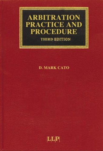Arbitration Practice and Procedure: Interlocutory and Hearing Problems (Lloyd's Arbitration Law Library) (184311139X) by Mark Cato; Julian Critchlow; Robert Merkin