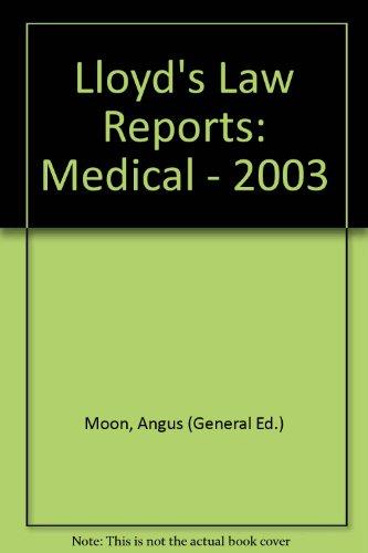 Lloyd's Law Reports: Medical - 2003: Moon, Angus (General