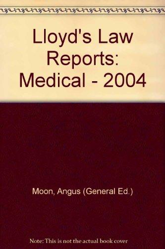 Lloyd's Law Reports: Medical - 2004: Moon, Angus (General