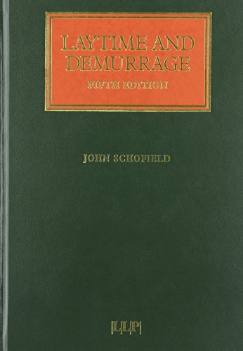 Laytime and Demurrage: Fifth Edition (Lloyd's Shipping Law Library): Schofield, John