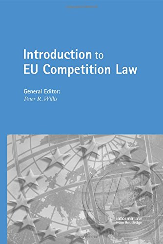 Introduction to EU Competition Law (Competition Law: Peter Willis