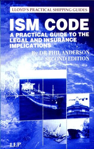 9781843114710: The ISM Code: A Practical Guide to the Legal and Insurance Implications (Lloyd's Practical Shipping Guides)