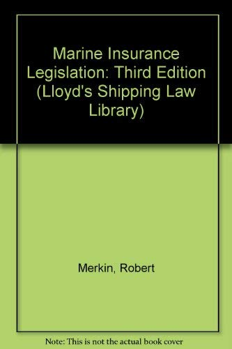 Marine Insurance Legislation (Lloyd's Shipping Law Library) (9781843114741) by Robert Merkin