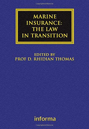 Marine Insurance: The Law In Transition (Maritime And Transport Law Library)