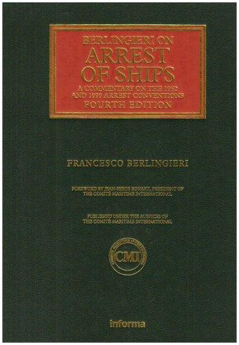9781843115502: Berlingieri on Arrest of Ships: Fourth Edition (Lloyd's Shipping Law Library)
