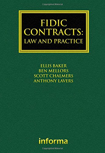 FIDIC Contracts: Law and Practice (Construction Practice Series): Ellis Baker