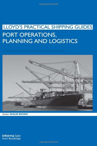 9781843118053: Port Operations, Planning and Logistics (Lloyd's Practical Shipping Guides)