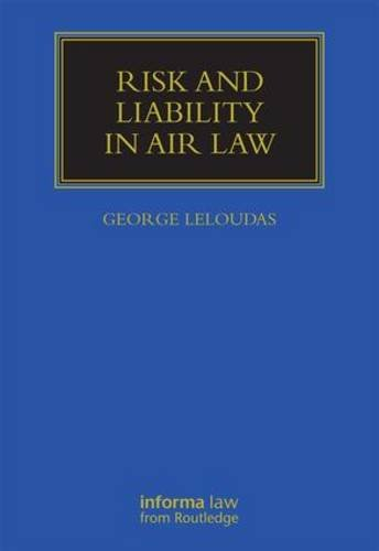 Risk and Liability in Air Law: George Leloudas