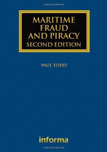 Maritime Fraud And Piracy: Second Edition (Maritime