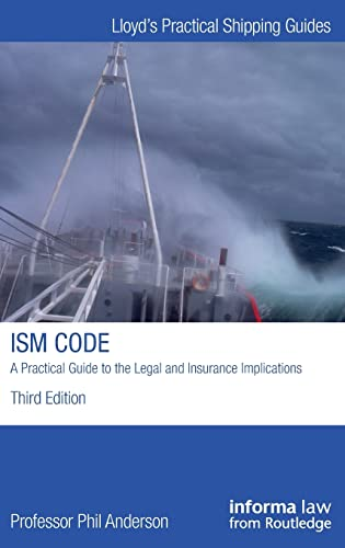 The ISM Code (Lloyd's Practical Shipping Guides): Anderson, Phil