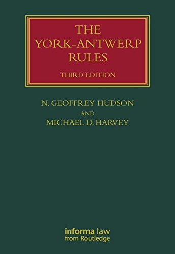 The York-Antwerp Rules: The Principles and Practice of General Average Adjustment (Hardback): ...