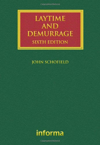 Laytime and Demurrage (Lloyd's Shipping Law Library): John Schofield