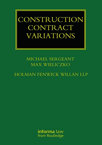 Construction Contract Variations (Construction Practice Series): Sergeant, Michael; Wieliczko, Max