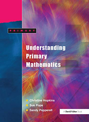Understanding Primary Mathematics: Hopkins, Christine; Pope, Ann; Pepperell, Sandy