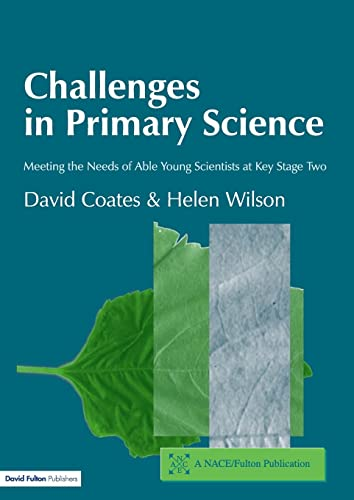 9781843120131: Challenges in Primary Science: Meeting the Needs of Able Young Scientists at Key Stage Two (NACE/Fulton Publication)