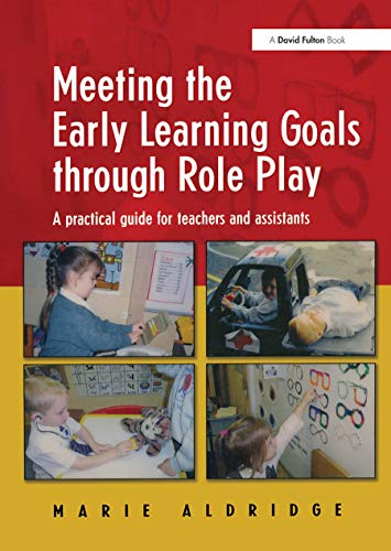 9781843120360: Meeting the Early Learning Goals Through Role Play: A Practical Guide for Teachers and Assistants