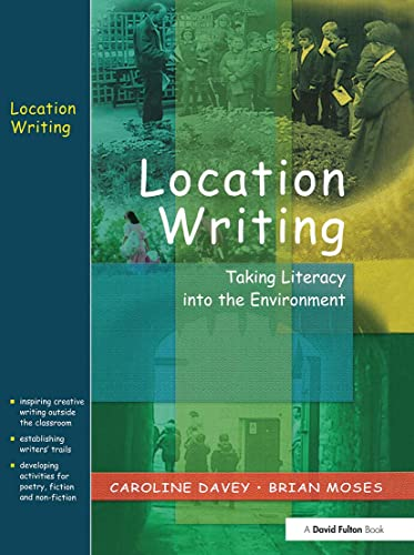 9781843120452: Location Writing: Taking Literacy into the Environment