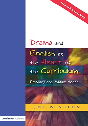 9781843120599: Drama and English at the Heart of the Curriculum: Primary and Middle Years (Informing Teaching)
