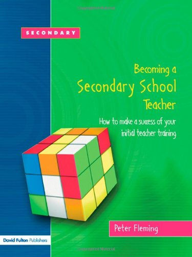 Becoming a Secondary School Teacher: How to: Fleming, Peter