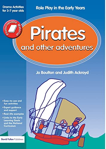 9781843121244: Pirates and Other Adventures: Role Play in the Early Years Drama Activities for 3-7 year-olds