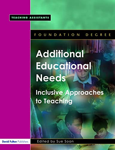 Additional Educational Needs. Inclusive Approaches to Teaching.: Soan, Sue [Ed];