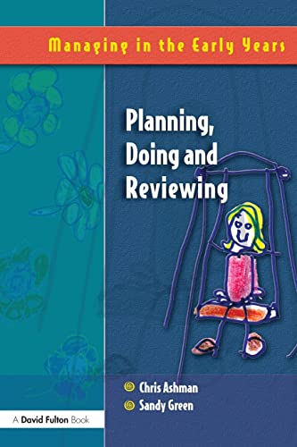 Planning, Doing and Reviewing (Managing in the: Ashman, Adrian F./