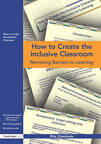 9781843122401: How to Create the Inclusive Classroom: Removing Barriers to Learning