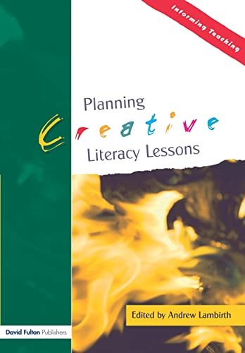 9781843122807: Planning Creative Literacy Lessons (Informing Teaching)