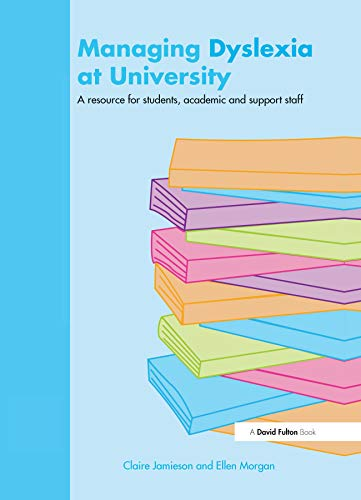 9781843123415: Managing Dyslexia at University: A Resource for Students, Academic and Support Staff